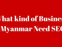 What kind of Business need SEO in Myanmar
